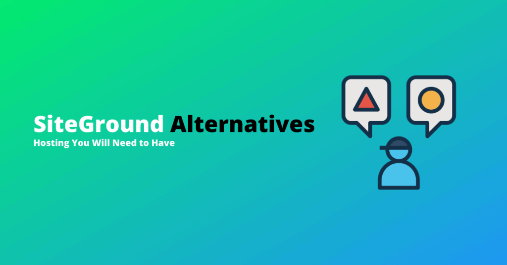 7 Best SiteGround Alternatives – Trusted and Reliable
