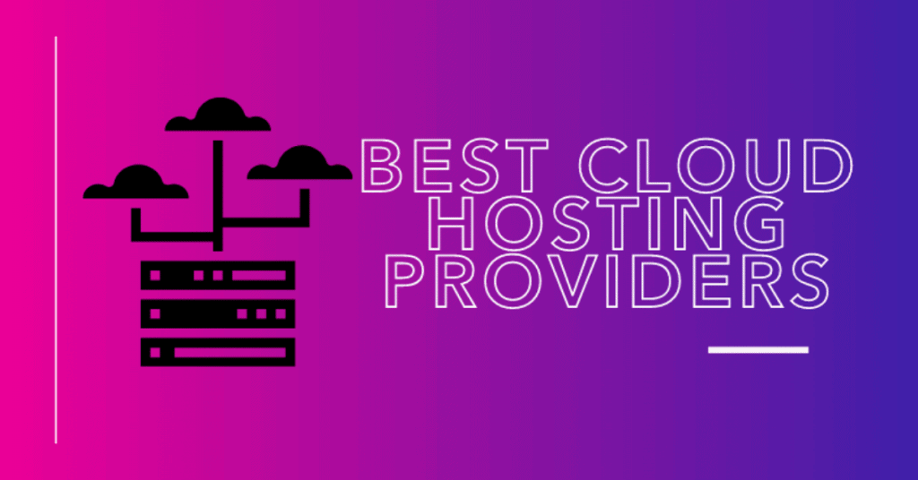 The 9 Best Cloud Hosting Providers for your Blog