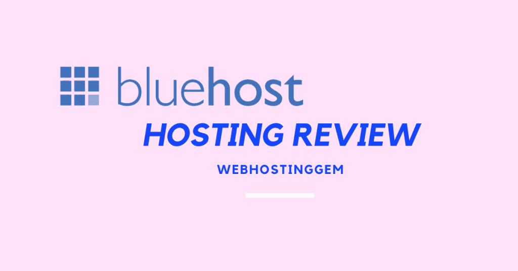 Bluehost Hosting Review 2021 – My Unbiased Opinion + Discount Coupon