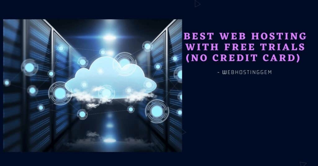Top 7 Hosting Companies that Offers web hosting free trial Without Credit Card