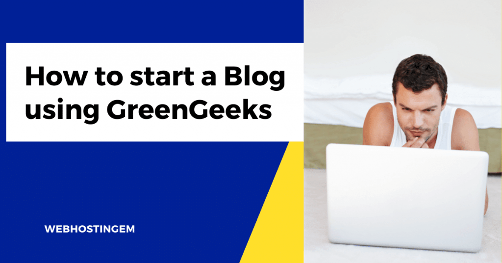 How to start a Blog using GreenGeeks Hosting in 2021